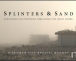 Splinters & Sand – Two Years Later